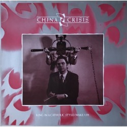 China crisis - King In A Catholic Style (Wake Up) 601 764-213