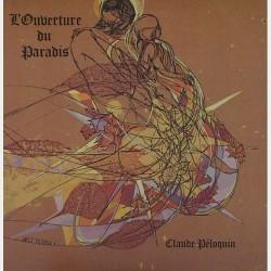 Claude Peloquin - L'Ouverture du Paradis LFS-9030