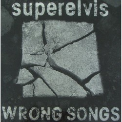 Superelvis - wrong songs PCP002LP