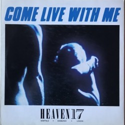 Heaven 17 - Come Live With Me VS 607-12