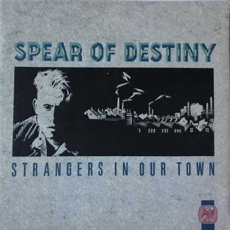 Spear of destiny - Strangers In Our Town TENT 148