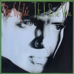 Pete Wylie - If I Love You 609 212