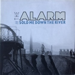 Alarm - Sold Me Down The River 1C 060-24 1030 6