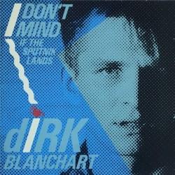 Dirk Blanchart - I Don't Mind (If The Sputnik Lands) STAT 9/12