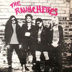 Raunchettes - The Raunchettes BLP-4026