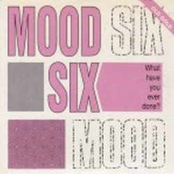 Mood six - What have you ever done ? OLD GOLD 008 MX