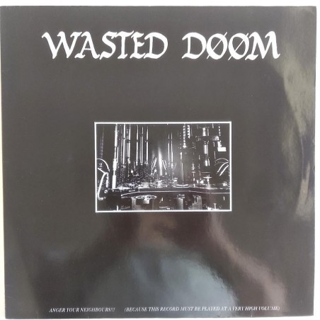 Wasted Doom - Anger your Neighbours 101