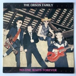 Orson Family - No-one waits Forever New 30