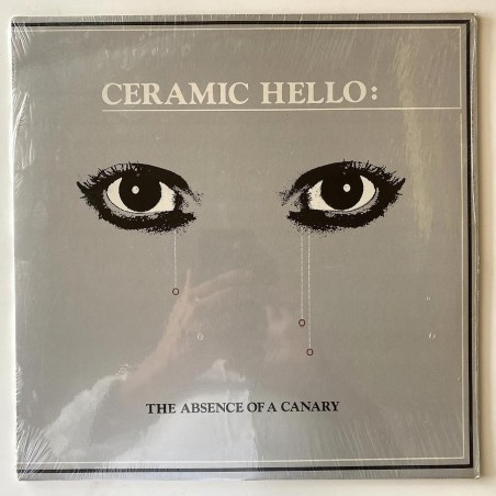 Ceramic Hello - The Absence of a Canary Man LP 1