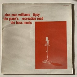 Various Artists - Alan Mac Williams Tipsy The Plank's Recreation Road The Boss Music  SMA 33003