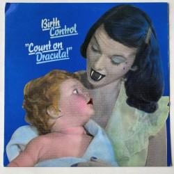 Birth Control - Count on Dracula I 201299
