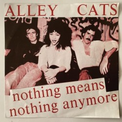 Alley cats - Nothing means nothing anymore LOM-22