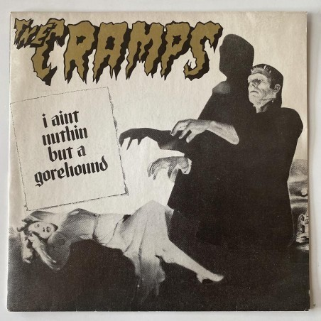 The Cramps - I aint nuthin but a gorehound NEW 33