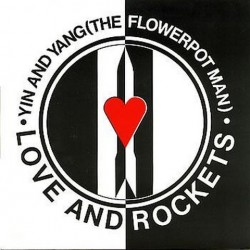 Love and rockets - Ying and yang (the flowerpot man) BEG 166T