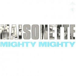 Mighty mighty - Maisonette 12 CHAP 21