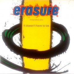 Erasure - It Doesn't Have To Be (Limited Edition Remix) 80293