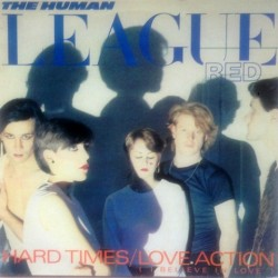 Human league - Hard Times / Love Action (I Believe In Love) VS435-12