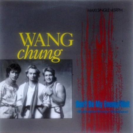 Wang chung - Don't Be My Enemy / Wait (Extended Dance Remixes) A 12.4831