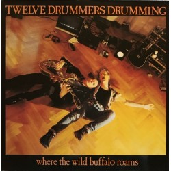 Twelve drummers drumming - Where The Wild Buffalo Roams 834 729-1